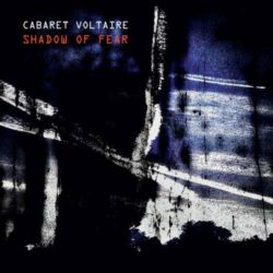 cabaret voltaire shadow of fear 250x250