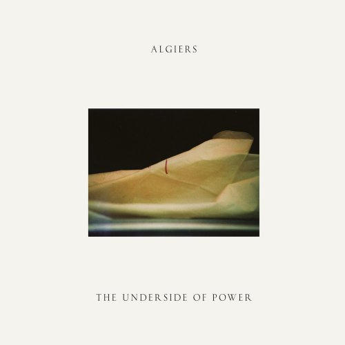 Algiers The Underside Of Power CD Cover
