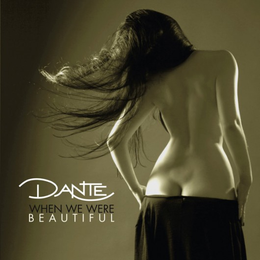 Dante When We Were Beautiful
