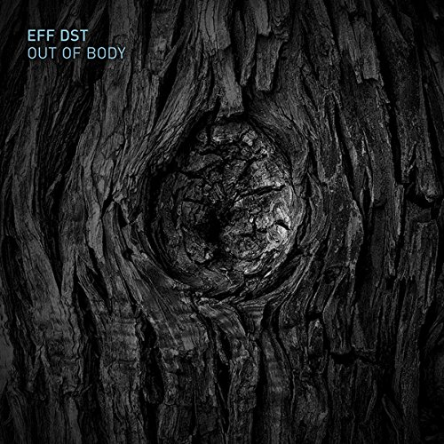 Eff Dst Out Of Body CD Cover