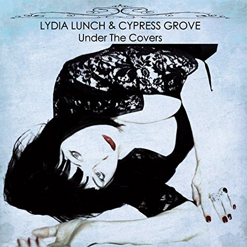 Lydia Lunch Cypress Grove Under The Covers Cd Cover