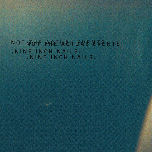 Nine Inch Nails Not The Actual Events EP CD Cover