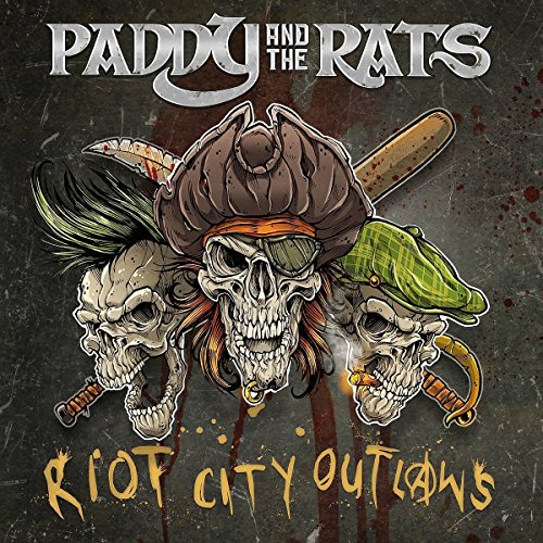 Paddy And The Rats Riot City Outlaws CD Cover