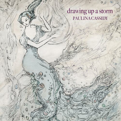 Paulina Cassidy Drawing Up A Storm CD Cover