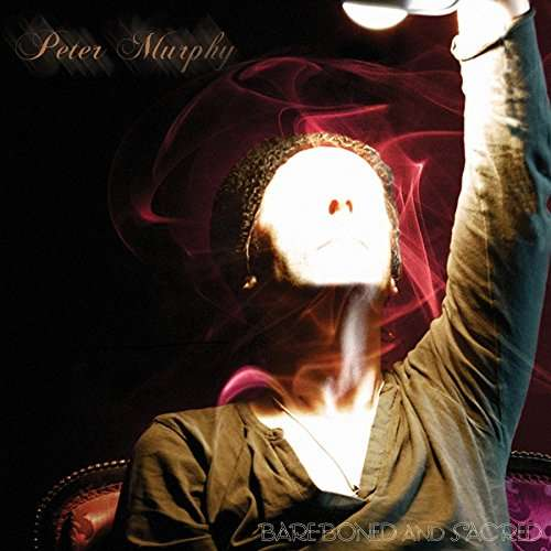 Peter Murphy Bare Boned And Sacred CD Cover
