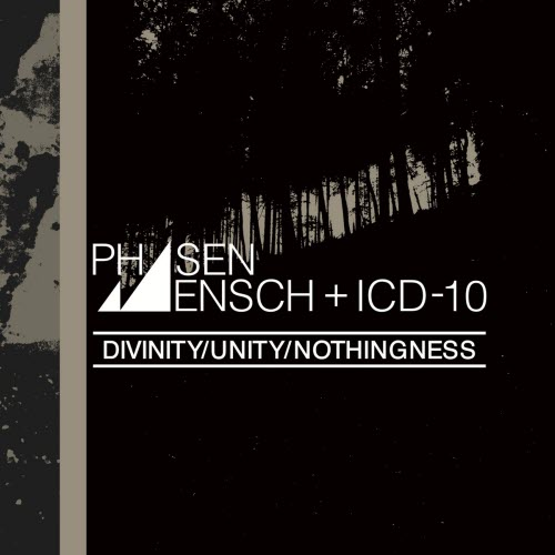 Phasenmensch ICD 10 Divinity Unity Nothingness CD Cover