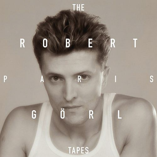 Robert Görl The Paris Tapes CD Cover