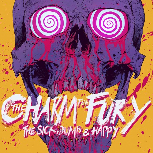 The Charm The Fury The Sick Dumb And Happy CD Cover