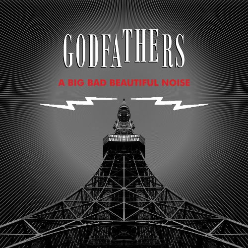 The Godfathers A Big Bad Beautiful Noise CD Cover