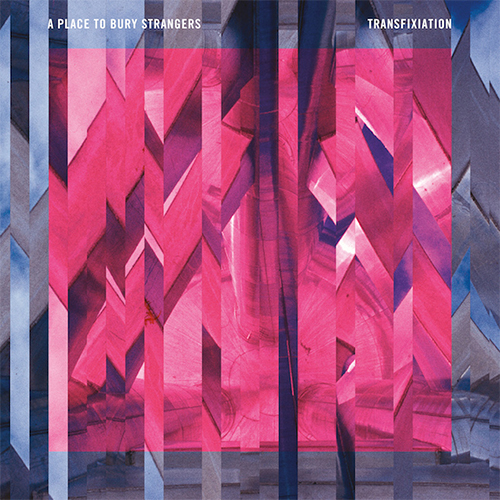a place to bury strangers transfixation