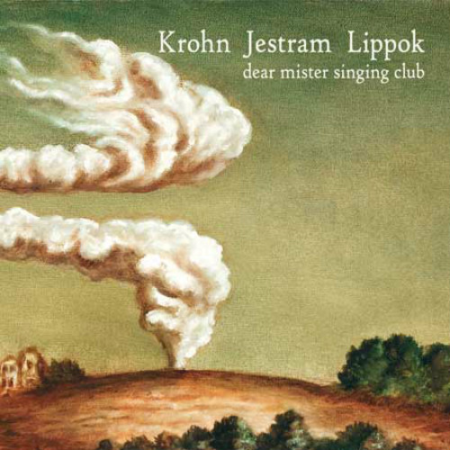 krohn jestram lippok dear mister singing club