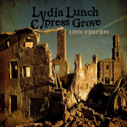 lydia lunch and cypress grove a fistful of desert blues