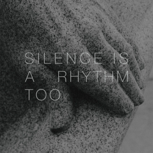 matthew collings silence is a rhythm too