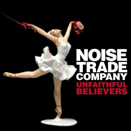 noise trade company unfaithful believers