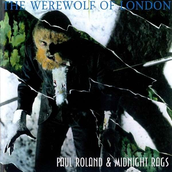 paul roland midnight rags the werewolf of london