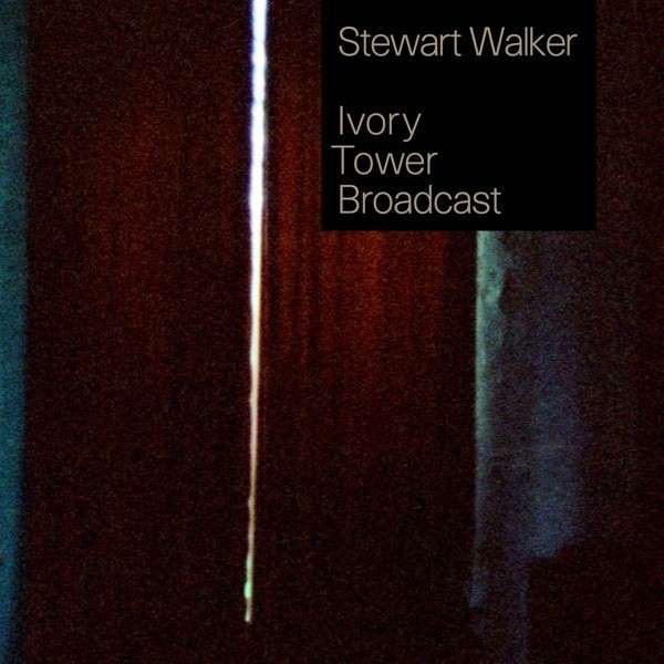 stewart walker ivory tower broadcast