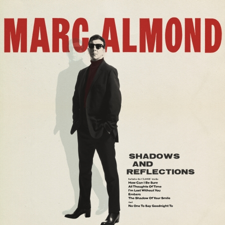 marc almond shadows and reflections