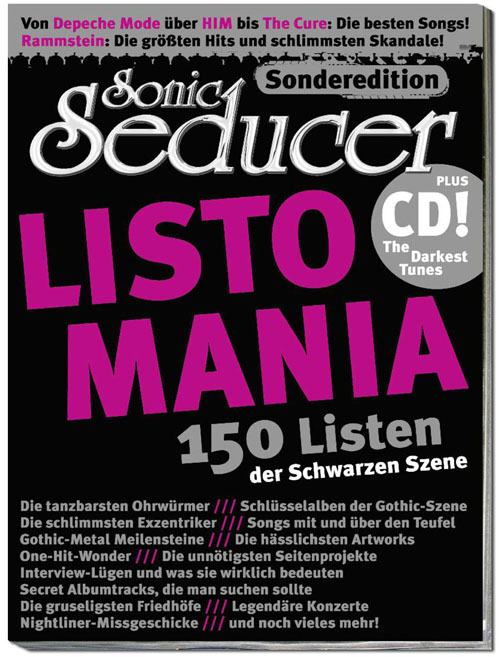 Sonic Seducer Sonderedition: Listomania - 150 Listen der Schwarzen Szene + CD Bands: Eisbrecher, VNV Nation, Schandmaul, Deine Lakaien, Nightwish, Diary Of Dreams u.v.m.