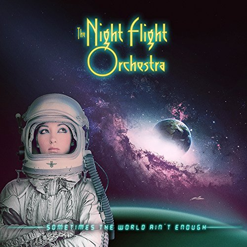the night flight orchestra sometimes the world aint enough